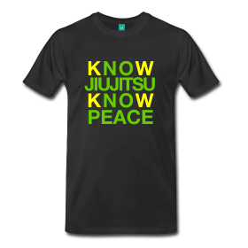 Know Jiu Jitsu Know Peace Shirt
